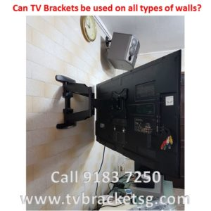Can TV Brackets be used on all types of walls in Singapore