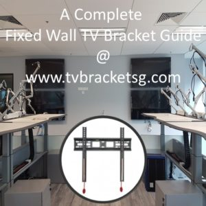 A Complete Fixed Wall TV Bracket Guide in Singapore