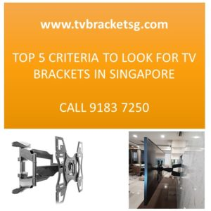 Top 5 Criteria to Look For In Singapore Tv Brackets