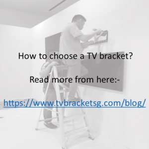 how to choose tv bracket in Singapore