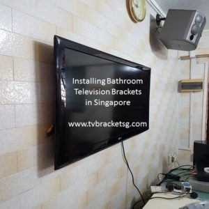 Installing Bathroom Television Brackets in Singapore