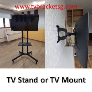 choose tv stand or tv mount bracket in singapore