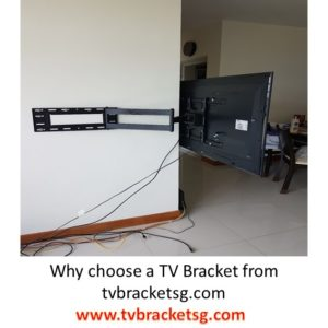 Why choose a TV bracket from tvbracketsg.com in Singapore