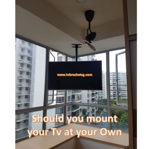 Should You Mount Your TV at Your Own in Singapore
