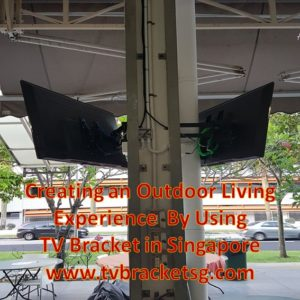 Having a tv bracket in Singapore mounted anywhere on the outside can be a lot of fun