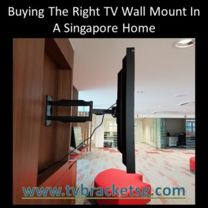 Buying The Right TV Wall Mount in A Singapore Home