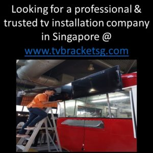 Looking for a professional & trusted tv installation company in Singapore