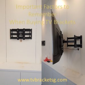 important factor to buy tv bracket in singapore
