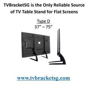 TVBracketSG is the Only Reliable Source of TV Table Stand for Flat Screens in Singapore