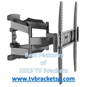 Best Features of 2019 TV Brackets in Singapore