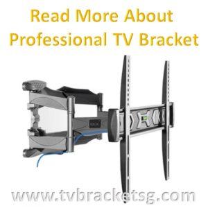 Professional tv bracket in Singapore