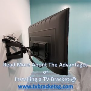 Read More About The Advantages of Installing a tv bracket in Singapore