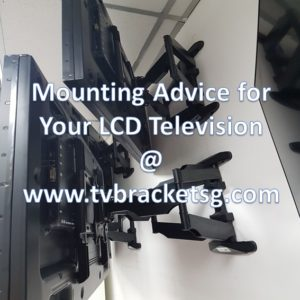 Mounting Advice for Your LCD Television in Singapore