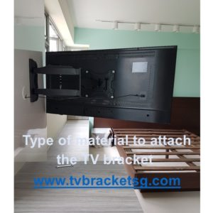 Type of material to attach the TV bracket in Singapore
