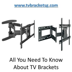 All You Need To Know About TV Brackets in Singapore company