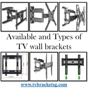 Available and Types of TV wall brackets in Singapore