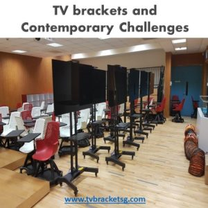 TV brackets and Contemporary Challenges in Singapore