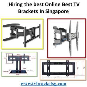 read more Hiring the best Online Best TV Brackets In Singapore from tvbracketsg.com