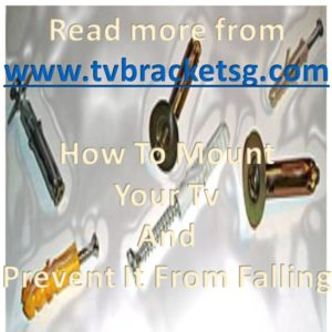 How To Mount Your Tv And Prevent It From Falling read more from tvbracketsg.com