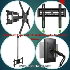 Different Types of TV Wall Mounts You Must Know