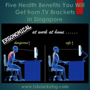 Five Health Benefits You Will Get from TV Brackets in Singapore