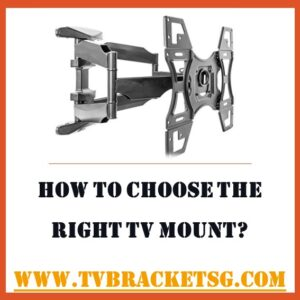 HOW TO CHOOSE THE RIGHT TV MOUNT in Singapore Country