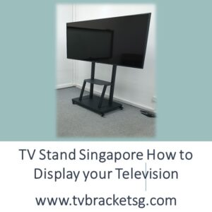 TV Stand Singapore How to Display your Television