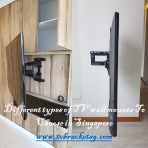 Different types of TV wall mounts To Choose in Singapore