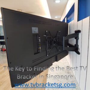 The Key to Finding the Best TV Bracket in Singapore