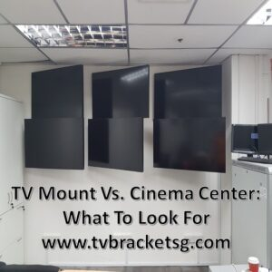 TV Mount Vs. Cinema Center what to look for