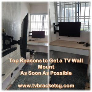 Top Reasons to Get a TV Wall Mount As Soon As Possible in Singapore