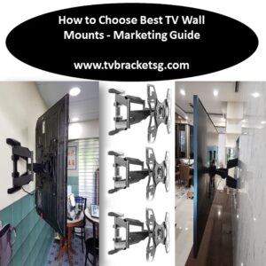 How to Choose Best TV Wall Mounts - Marketing Guide in Singapore