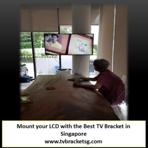 Mount your LCD with the Best TV Bracket in Singapore
