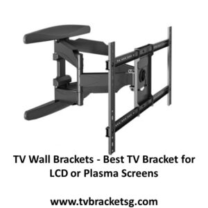 TV Wall Brackets - Best TV Bracket for LCD or Plasma Screens in Singapore (blog)