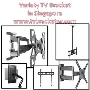 A Wide Variety of TV Brackets in Singapore - Buying Guide For you